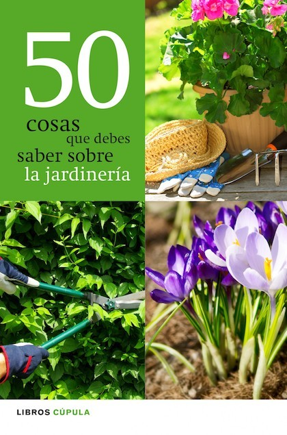 50 cosas que debes saber sobre jardiner a vv aa - Libros sobre jardineria ...