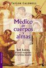 MÉDICO DE CUERPOS Y ALMAS. San Lucas, el tercer evangelista en la Roma imperial