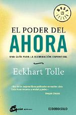 EL PODER DEL AHORA. Una guía para la iluminación espiritual