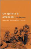 UN EJERCITO AL AMANECER. La guerra en el norte de África, 1942-1943