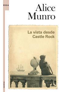 Munro - Alice Munro, Secretos a voces / La vida de las mujeres / Las lunas de Júpiter / Amistad de juventud / El progreso del amor / Mi vida querida / Demasiada felicidad / La vista desde Castle Rock 9788498670523