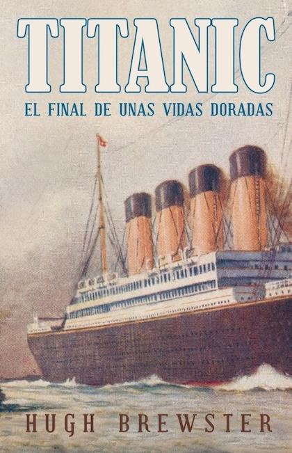 TITANIC. El final de unas vidas doradas