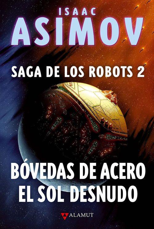 BÓVEDAS DE ACERO / EL SOL DESNUDO. Saga de los Robots 2