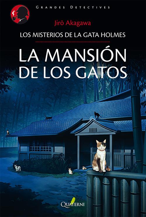 LA MANSION DE LOS GATOS. Los misterios de la gata Holmes