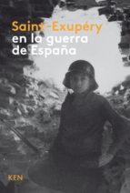 SAINT-EXUPÉRY EN LA GUERRA DE ESPAÑA