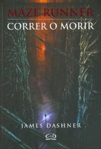 CORRER O MORIR (Maze Runner)