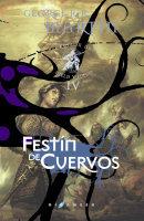 FESTÍN DE CUERVOS. (CANCIÓN DE HIELO Y FUEGO 4)