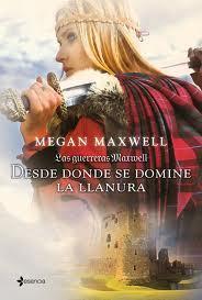 DESDE DONDE SE DOMINE LA LLANURA. Las guerreras Maxwell 2