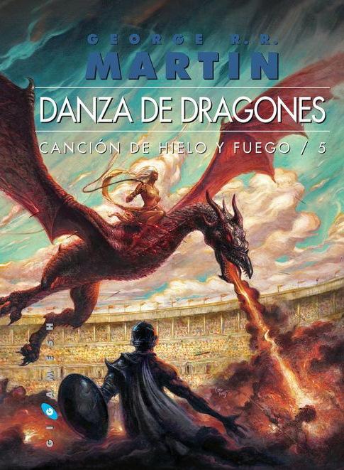 DANZA DE DRAGONES. (CANCIÓN DE HIELO Y FUEGO 5)