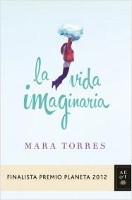 LA VIDA IMAGINARIA (Finalista Premio Planeta 2012)