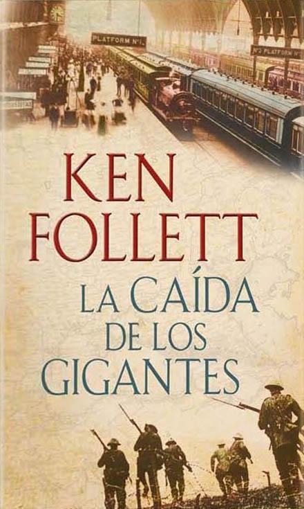 LA CAÍDA DE LOS GIGANTES. (The Century 1)