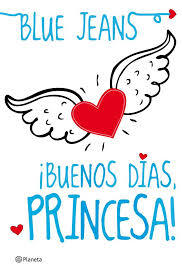 BUENOS D�AS, PRINCESA