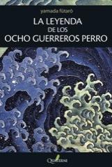LA LEYENDA DE LOS OCHO GUERREROS PERRO