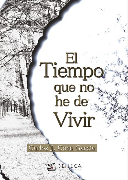 EL TIEMPO QUE NO HE DE VIVIR