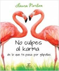 NO CULPES AL KARMA DE LO QUE TE PASA POR GILIPOLLAS