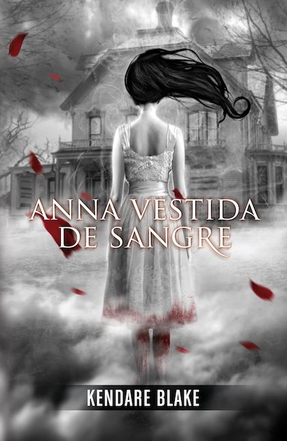 Anna vestida de sangre, Kendare Black terror, libro juvenil, Halloween, libro juvenil, miedo, cuentos de miedo, libros de miedo, historias de terror
