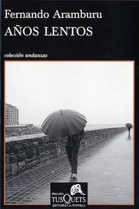 'Años lentos' de Fernando Aramburu, libro del año