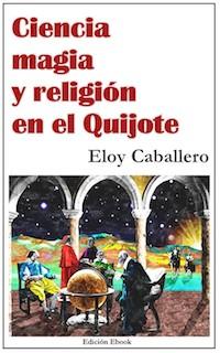 En Quelibroleo estamos leyendo 'Ciencia, magia y religión en el Quijote'