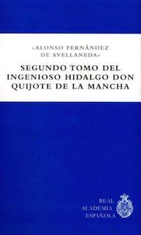 Cuarto centenario del 'Quijote de Avellaneda' y nueva edición