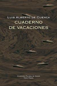 """Luis Alberto de Cuenca, Premio Nacional de Poesía por """"Cuaderno de vacaciones"""""""