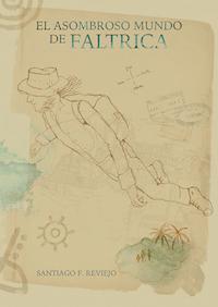 En Quelibroleo estamos leyendo 'El asombroso mundo de Faltrica'