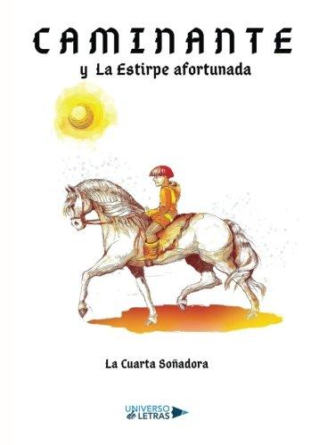 En Quelibroleo estamos leyendo 'Caminante y la estirpe afortunada'